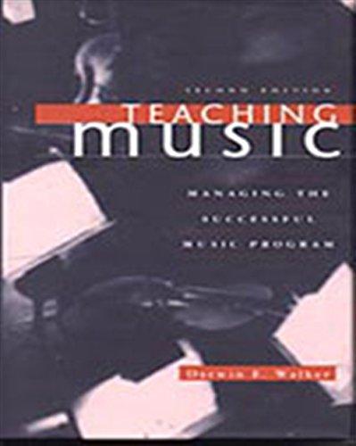 Teaching Music: Managing the Successful Music Program - 2nd Edition