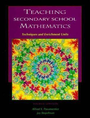 Teaching Secondary School Mathematics: Techniques and Enrichment Units