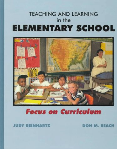 Teaching and Learning in the Elementary School: Focus on Curriculum