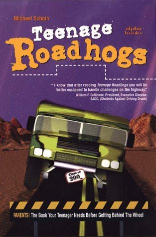 Teenage Roadhogs: What the Driver's Manuals Don't Teach You 9780028617312