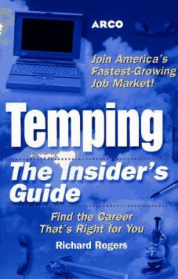 Temping: The Insider's Guide: Find the Career That's Right for You