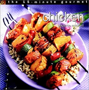 The 15-Minute Gourmet: Chicken