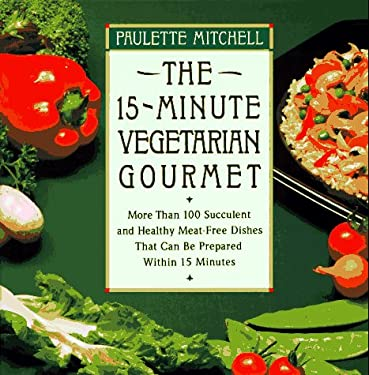 The 15-Minute Vegetarian Gourmet