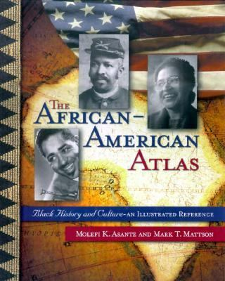 The African-American Atlas: Black History and Culture--An Illustrated Reference 9780028649849