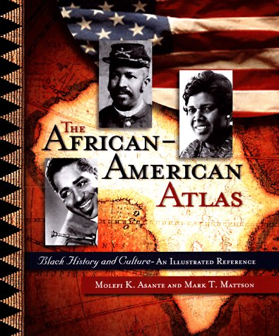 The African-American Atlas: Black History and Culture--An Illustrated Reference 9780028649856