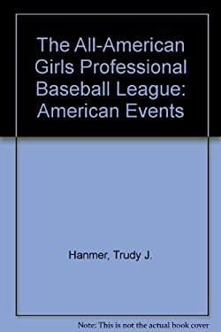 The All-American Girls Professional Baseball League