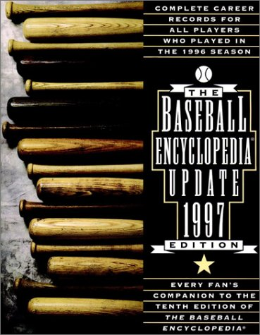 The 1997 Baseball Encyclopedia Update: Complete Career Records for All Players Who Played in the 1996 Season