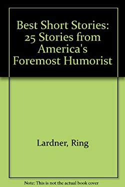 The Best Short Stories: 25 Stories from America's Foremost Humorist