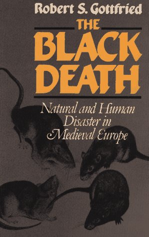 The Black Death: Natural and Human Disaster in Medieval Europe 9780029123706