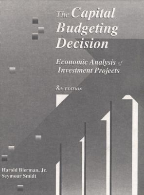 The Capital Budgeting Decision: Economic Analysis of Investment Projects