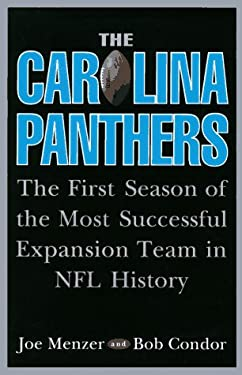 The Carolina Panthers: The First Season of the Most Successful Expansion Team in NFL History 9780028613963