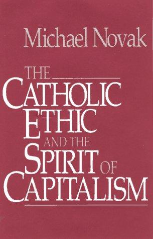 The Catholic Ethic and the Spirit of Capitalism