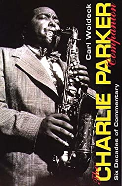 The Charlie Parker Companion: Six Decades of Commentary 9780028647142