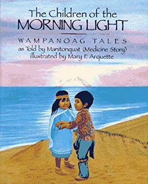 The Children of the Morning Light: Wampanoag Tales as Told by Manitonquat 9780027659054