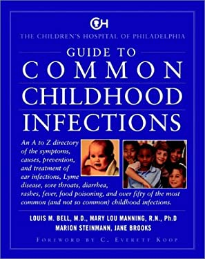 The Children's Hospital of Philadelphia Guide to Common Childhood Infections
