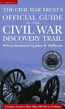 The Civil War Trust's Official Guide to the Civil War Discovery Trail