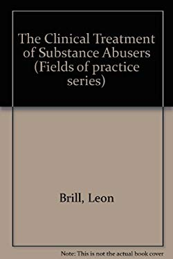 The Clinical Treatment of Substance Abusers