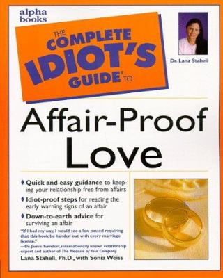 The Complete Idiot's Guide to Affair-Proof Love