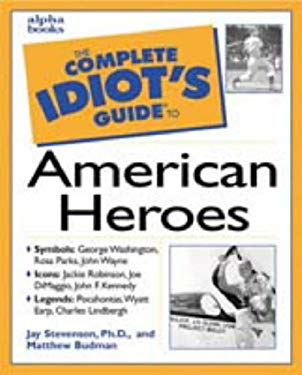 The Complete Idiot's Guide to American Heroes