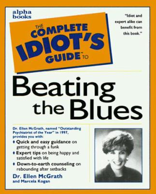 The Complete Idiot's Guide to Beating the Blues