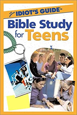 The Complete Idiot's Guide to Bible Study for Teens