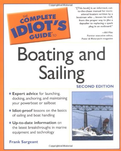 The Complete Idiot's Guide to Boating and Sailing, 2e: 5
