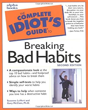 The Complete Idiot's Guide to Breaking Bad Habits 9780028639864