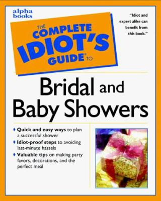 The Complete Idiot's Guide to Bridal and Baby Showers