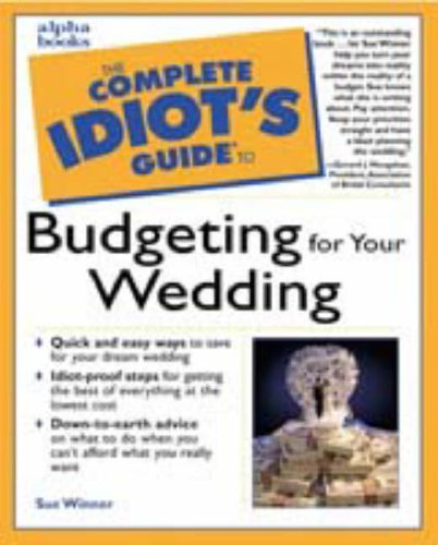 The Complete Idiot's Guide to Budgeting for Your Wedding