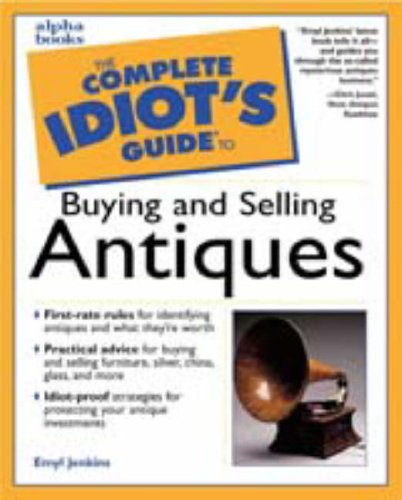 The Complete Idiot's Guide to Buying and Selling Antiques