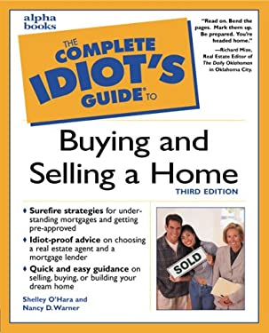 The Complete Idiot's Guide to Buying and Selling a Home