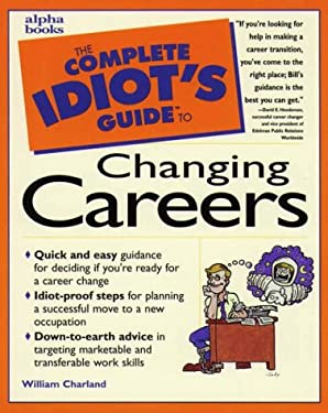 The Complete Idiot's Guide to Changing Careers