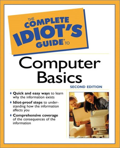 The Complete Idiot's Guide to Computer Basics, 2e: 4 9780028642307