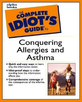 The Complete Idiot's Guide to Conquering Allergies and Asthma