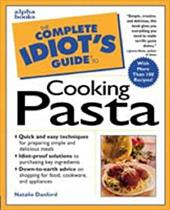 The Complete Idiot's Guide to Cooking Pasta
