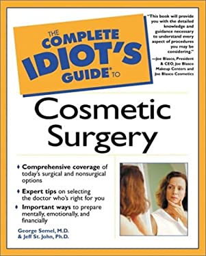 The Complete Idiot's Guide to Cosmetic Surgery