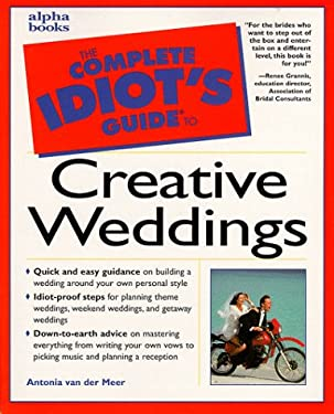 The Complete Idiot's Guide to Creative Weddings
