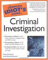 The Complete Idiot's Guide to Criminal Investigation