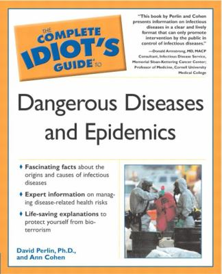 The Complete Idiot's Guide to Dangerous Diseases and Epidemics 9780028643595