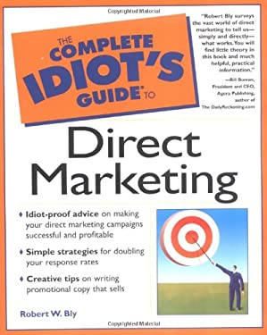 The Complete Idiot's Guide to Direct Marketing