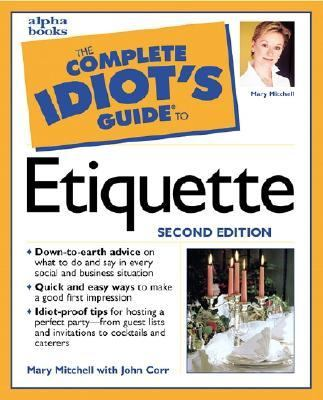 The Complete Idiot's Guide to Etiquette