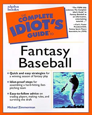 The Complete Idiot's Guide to Fantasy Baseball