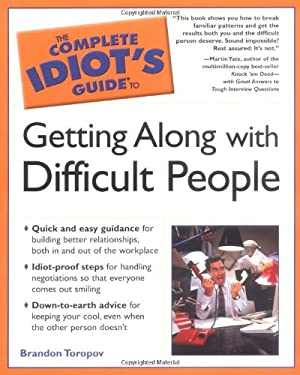The Complete Idiot's Guide to Getting Along W/ Difficult People: 6