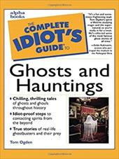 The Complete Idiot's Guide to Ghosts and Hauntings: 4