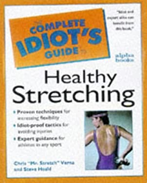 The Complete Idiot's Guide to Healthy Stretching