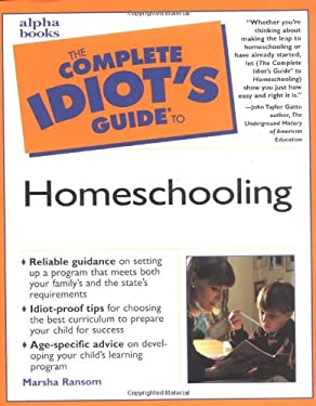 The Complete Idiot's Guide to Homeschooling 9780028639895