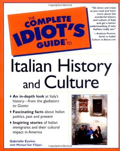 The Complete Idiot's Guide to Italian History and Culture 9780028642345