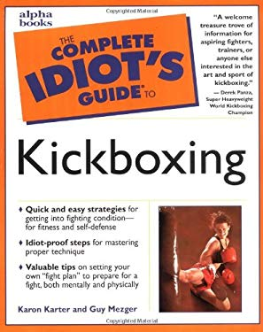 The Complete Idiot's Guide to Kickboxing
