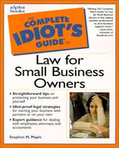 The Complete Idiot's Guide to Law for Small Business Owners