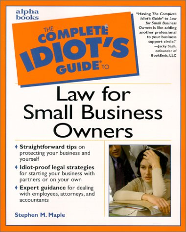 The Complete Idiot's Guide to Law for Small Business Owners 9780028639628